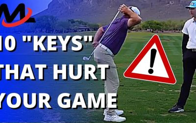 10 Golf Swing Keys You've Been Told (They Are Likely Hurting Your Game!)