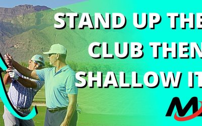 STAND UP The Golf Club In The Backswing Then SHALLOW It Out (Use Bends And Turn!)